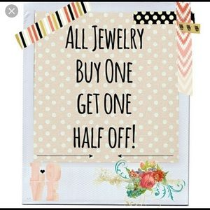 All jewelry BOGO 1/2 off SALE!